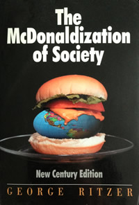 The McDonaldization of Society - George Ritzer
