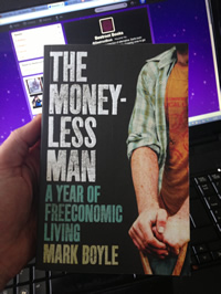 The Money-less Man - A Year of Freeconomic Living - from Beetroot Books